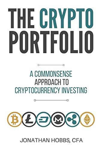 Pdf the crypto portfolio a commonsense approach to cryptocurrency pdf the crypto portfolio a commonsense approach to cryptocurrency investing by jonathan hobbs full online fandeluxe Images