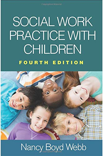 Social Work Practice with Children, Fourth Edition (Clinical Practice with Children, Adolescents, and Families) (Social Work Best Practices)