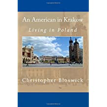 An American in Krakow: Living in Poland