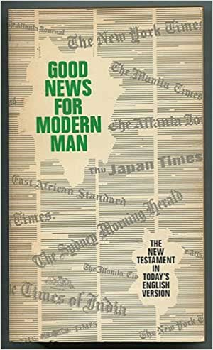 Good News for Modern Man: The New Testament in Today's