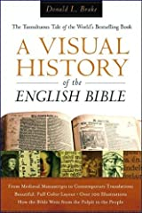 A Visual History of the English Bible: The Tumultuous Tale of the World's Bestselling Book by Donald L. Brake (2008-09-15)