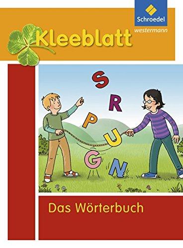 Kleeblatt: Das Wörterbuch für Grundschulkinder: Ausgabe 2016