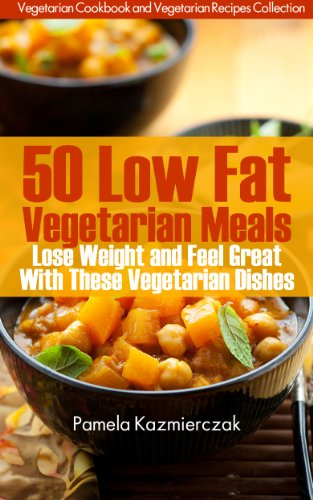 50 low fat vegetarian meals lose weight and feel great with these 50 low fat vegetarian meals lose weight and feel great with these vegetarian dishes forumfinder Images