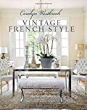 eclectic interior design Carolyn Westbrook: Vintage French Style: Homes and gardens inspired by a love of France