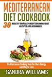 Mediterranean Diet Cookbook: 30 Healthy And Easy Mediterranean Diet Recipes For Beginners, Mediterranean Cooking Book For More Energy And Weight Loss (Mediterranean Cuisine Meal Plan) (Volume 2)