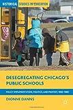 Desegregating Chicago's Public Schools, Dionne Danns, 1137360917