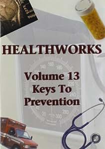Health Works 13: Keys to Prevention