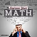 Improve Your Math: Master Mathematics with Subliminal Messages Speech by  Subliminal Guru Narrated by  Subliminal Guru