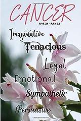 Cancer: Imaginative Tenacious Emotional Sympathetic Persuasive (True to You) Paperback