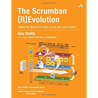 The Scrumban [R]Evolution: Getting the Most Out of Agile, Scrum, and Lean Kanban (Agile Software Development)