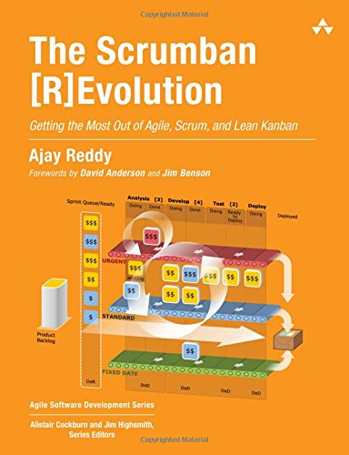 The Scrumban [R] Evolution: Getting the Most Out of Agile, Scrum, and Lean Kanban (Agile Software Development - Kanban Software