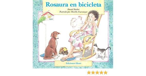 Rosaura En Bicicleta / Rosaura on a Bicycle (Ponte Poronte) (Spanish Edition): Daniel Barbot, Morella Fuenmayor: 9789802570553: Amazon.com: Books