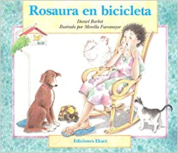 Rosaura En Bicicleta / Rosaura on a Bicycle (Ponte Poronte) (Spanish Edition): Daniel Barbot, Morella Fuenmayor: 9789802570553: Amazon.com: Books