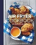 Good Housekeeping Air Fryer Cookbook: 70 Delicious