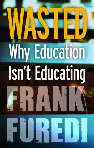Wasted: Why Education Isnt Educating