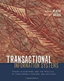 img - for Transactional Information Systems: Theory, Algorithms, and the Practice of Concurrency Control and Recovery (The Morgan Kaufmann Series in Data Management Systems) book / textbook / text book