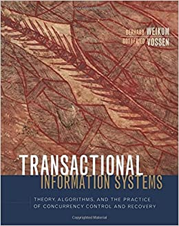 Book Transactional Information Systems: Theory, Algorithms, and the Practice of Concurrency Control and Recovery (The Morgan Kaufmann Series in Data Management Systems)