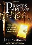 Prayers That Release Heaven on Earth, John Eckhardt, 1616380039