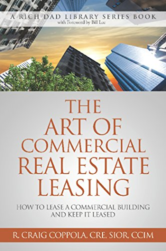(The Art Of Commercial Real Estate Leasing: How To Lease A Commercial Building And Keep It Leased (Rich Dad Library Series))
