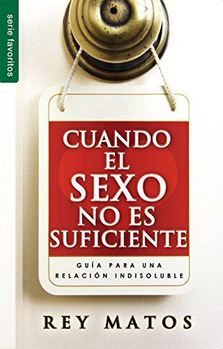 Cuando el sexo no es suficiente // When sex isn't enough (Favoritos) (Spanish Edition) [Matos - Rey] (Tapa Blanda)