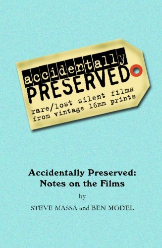 Read Online Accidentally Preserved: notes on the films pdf epub