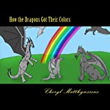 How the Dragons Got Their Colors
