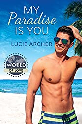My Paradise Is You (World of Love Book 1)