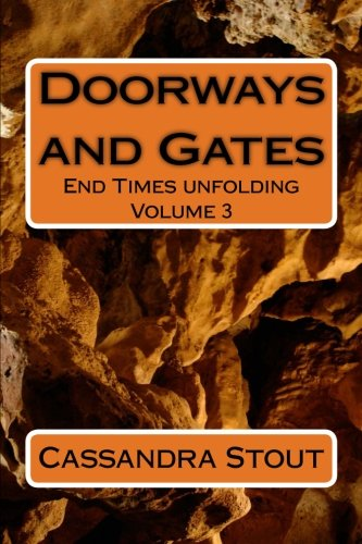 doorways and gates end times unfolding volume 3 pdf by cassandra