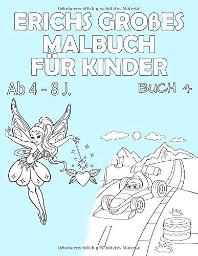 Erichs großes Malbuch für Kinder ab 4 - 8 J.: Großer Malspaß für Jungen und Mädchen (Mega Malbuch Buch) (German Edition) PDF
