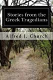 img - for Stories from the Greek Tragedians book / textbook / text book
