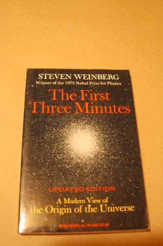 The First Three Minutes : A Modern View of the Origin of the Universe