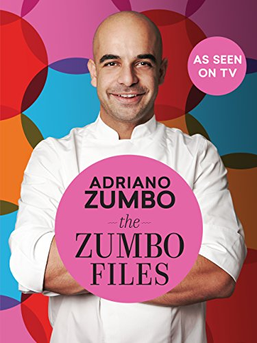 The Zumbo Files : Unlocking the secret recipes of a master patissier by Adriano Zumbo