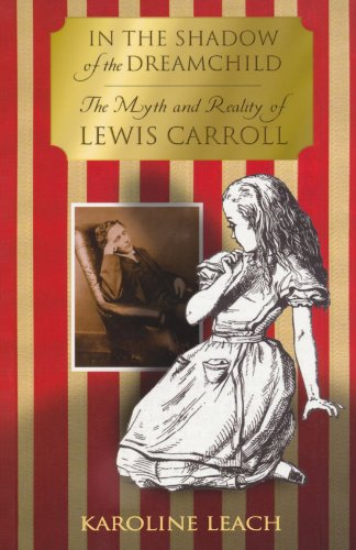 In-the-Shadow-of-the-Dreamchild-The-Myth-and-Reality-of-Lewis-Carroll