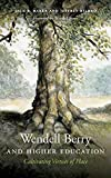img - for Wendell Berry and Higher Education: Cultivating Virtues of Place (Culture Of The Land) book / textbook / text book