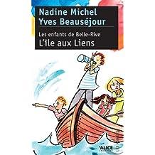 Les Enfants de Belle-Rive: Tome 2 : L'île au Liens (French Edition)