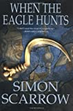 When the Eagle Hunts, Simon Scarrow, 0312305354