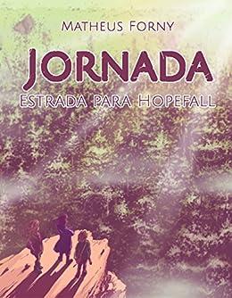 Jornada: Estrada para Hopefall por [Forny, Matheus]