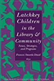 Latchkey Children in the Library and Community, Frances S. Dowd, 0897746511