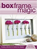 Box Frame Magic: Creating Collections for Shadow Box Dispays