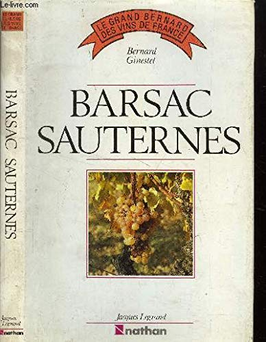 Barsac, Sauternes (Le Grand Bernard des vins de France) (French Edition)