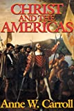 Christ and the Americas, Anne W. Carroll, 0895555948