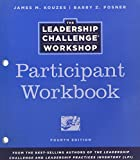 The Leadership Challenge Workshop, 4th Edition, Participant Workbook