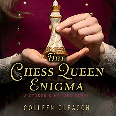 The Chess Queen Enigma: Stoker and Holmes Series, Book 3