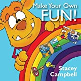 Make Your Own FUN!, Stacey Campbell, 1478712589
