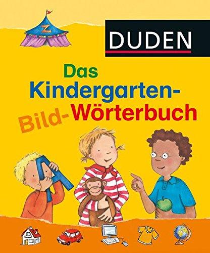 Das Kindergarten-Bild-Wörterbuch (DUDEN Kinderwissen Kindergarten)