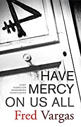 Have Mercy on Us All: A Novel (Chief Inspector Adamsberg Mysteries (Paperback))