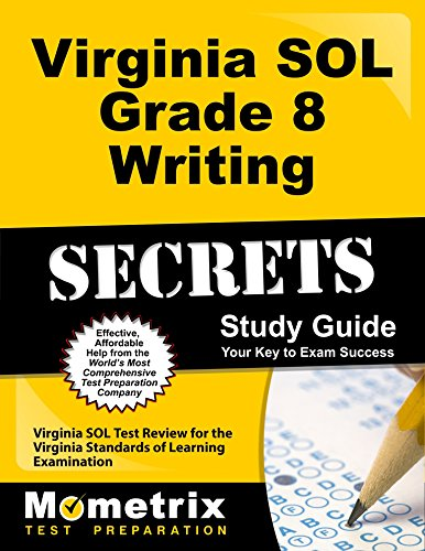 Virginia SOL Grade 8 Writing Secrets Study Guide: Virginia SOL Test Review for the Virginia Standards of Learning Examination
