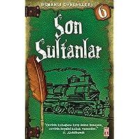 Son Sultanlar Osmanlı Günlükleri 6