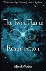 The Twin Flame Resurrection (Earth Angels) (Volume 6)