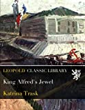 img - for King Alfred's Jewel book / textbook / text book